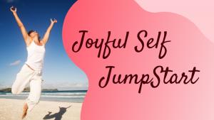Joyful Self Jumpstart